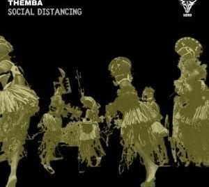 THEMBA – Social Distancing (Extended Mix)