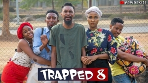 Yawaskit – Trapped [Part 8] (Comedy Video)