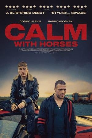 Calm With Horses (2019) [Movie]
