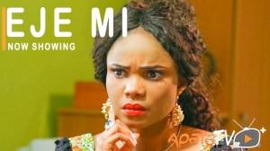 Eje MI (2021 Yoruba Movie)