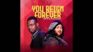 Mr M & Revelation – You reign Forever