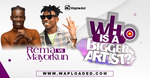 Rema VS Mayorkun, Who Is A Bigger Artist?