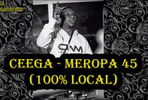 Ceega – Meropa 45 (100% Local)