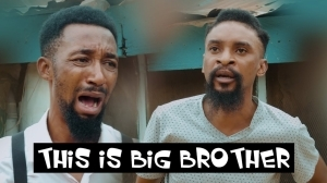 Yawa Skits - THIS IS BIG BROTHER (Episode 54) (Comedy Video)