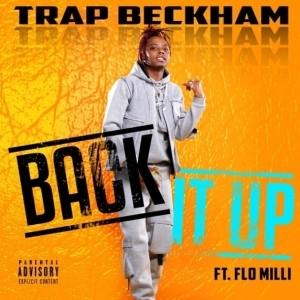 Trap Beckham Ft. Flo Milli - Back It Up