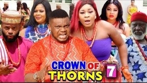 Crown Of Thorns Season 7 (2020 Nollywood Movie)