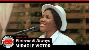 Miracle Victor – Forever & Always (Video)