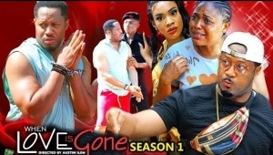 When Love Is Gone (2021 Nollywood Movie)