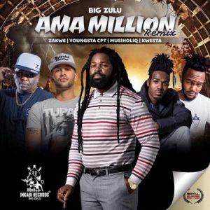 Big Zulu – Ama Million (Remix) ft. Zakwe, YoungStaCPT, Musiholiq & Kwesta