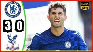 Chelsea vs Crystal Palace 3 − 0 (Premier League 2021 Goals & Highlights)