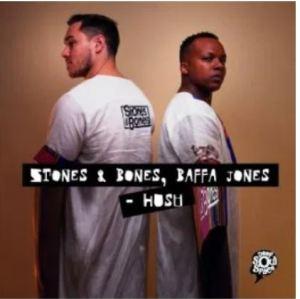 Stones & Bones & Baffa Jones – Hush (Stones & Bones & Nkosta Djembe Mix)