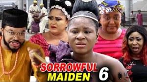Sorrowful Maiden Season 6 (2020 Nollywood Movie)
