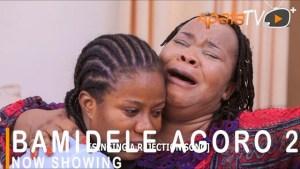 Bamidele Agoro Part 2 (2021 Yoruba Movie)