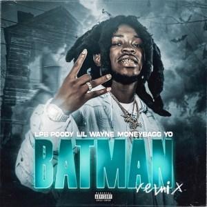 LPB Poody & Lil Wayne Feat. MoneyBagg Yo - Batman (Remix)