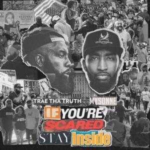 Trae Tha Truth & Mysonne – I Gotta Win