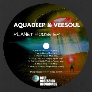 Aquadeep & Veesoul – Planet House (EP)