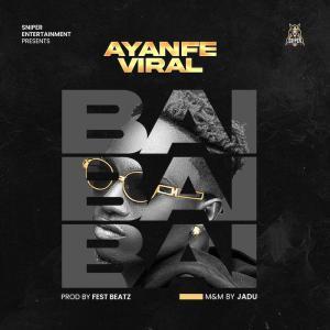 Ayanfe Viral – BAi