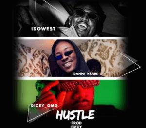 Dicey – Hustle Ft. Idowest & Dammy Krane