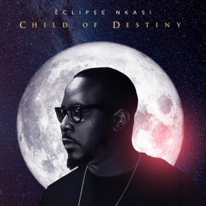 Eclipse Nkasi – Destiny Is Calling