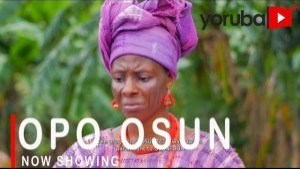 Opo Osun (2021 Yoruba Movie)