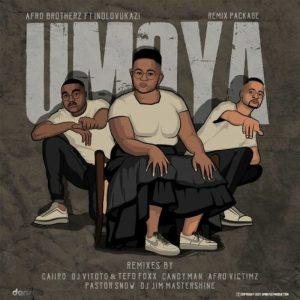 Afro Brotherz – Umoya (DJ Jim mastershine's remix) ft Indlovukazi