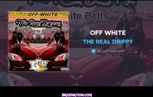The Real Drippy – Off White