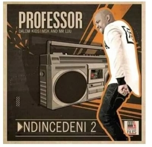 Professor – Ndincedeni 2 Ft. Dalom Kids, MSK & Mr Luu