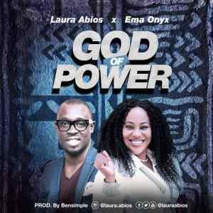 Laura Abios – God of Power ft Ema Onyx (Lyrics Video)