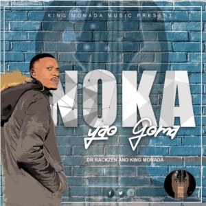 King Monada & Dr Rackzen – Noka Yao Goma (EP)