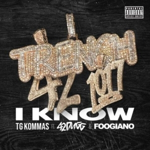 TG KOMMAS Ft. 42 Dugg & Foogiano – I Know