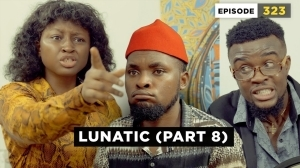 Mark Angel – Lunatic [Part 8] (Episode 323) (Comedy Video)