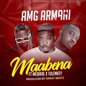 Amg Armani – Maabena ft. Medikal & Tulenkey