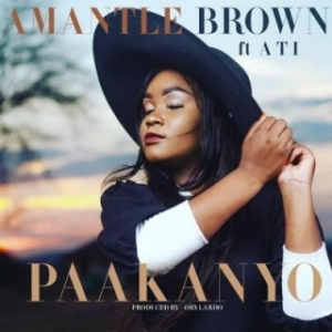 Amantle Brown - Paakanyo Ft. ATI