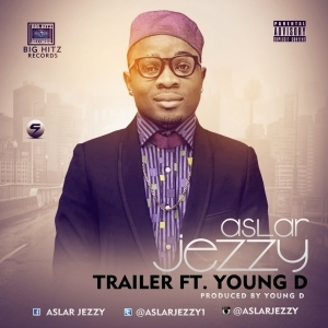Aslar Jezzy - Trailer Ft. YounG D