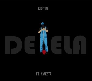Kid Tini – Delela Ft. Kwesta