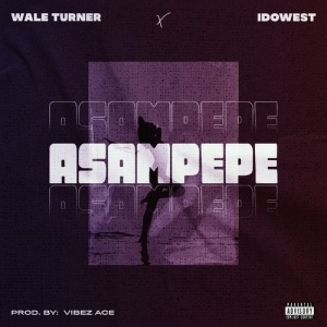 Wale Turner – Asampepe ft. Idowest