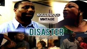 Disaster 2  (Old Nollywood Movie)