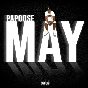 Papoose - Dead Presidents 2021