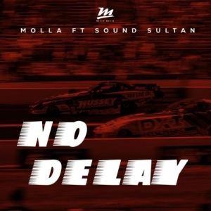 Molla – No Delay Ft. Sound Sultan