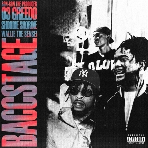 03 Greedo Ft. Wallie the Sensei, Ron-RonTheProducer & Shordie Shordie – Baccstage