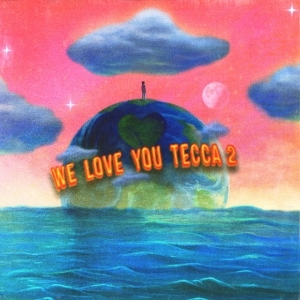 Lil Tecca - We Love You Tecca 2 (Deluxe)
