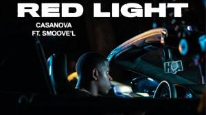 Casanova - Red Light Ft. Smoove'L (Video)