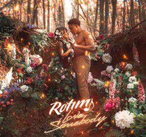 Rotimi – Love Somebody (Prod by Henny Tha Bizness, Ckay)