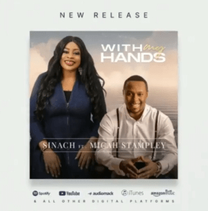 Sinach ft Micah Stampley – With My hands