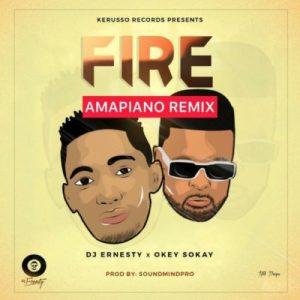 DJ Ernesty ft. Okey Sokay – Fire (Amapiano Remix)