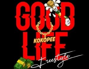 Kokopee – Good Life (Freestyle)