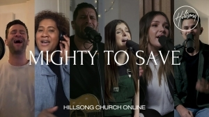 Hillsong Worship – Mighty To Save (Music Video)