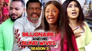Billionaire And His Blind Wives Season 3