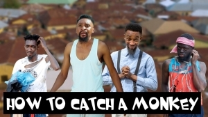 Yawa Skits - How To Catch A Monkey  (Episode 96) (Comedy Video)