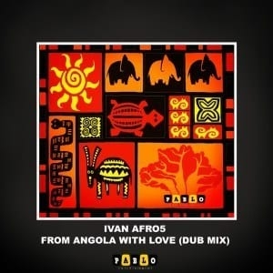 Ivan Afro5 – From Angola With Love (Dub Mix)